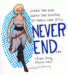 When You Run with The Doctor... River Song by musicbookart42