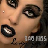 Lady Gaga Bad Kids Custom by JowishWuzHere2
