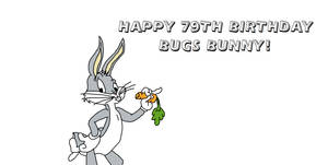 Happy 79th Birthday Bugs Bunny!
