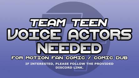 Team Teen Voice Actors Needed!