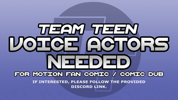 Team Teen Voice Actors Needed!