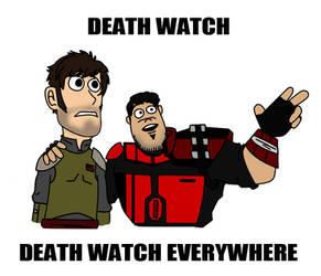 DEATH WATCH EVERYWHERE