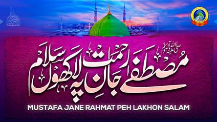 Mustafa Jane Rehmat Lakhon Salam