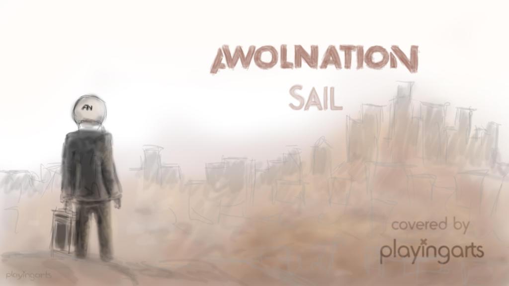 Awolnation - Sail by playingarts on DeviantArt