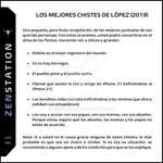 LOS MEJORES CHISTES DE LOPEZ 2019 by ZENSTATION