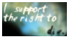 I support the right to die by Avalik