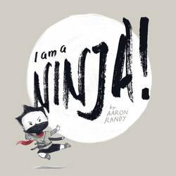 I am a Ninja - Cover by Aaron-Randy