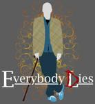 Everybody Lies/Dies