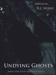 Undying Ghosts (Supernaturals 1#) by UniqueCreativeGirl