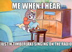 Me when I hear Justin Timberlake