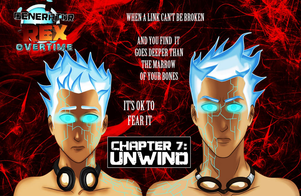 GENERATOR REX OVER TIME: UNWIND CHAPTER 7 by Lizeth-Norma