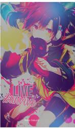 Live or survive by Rioko-Sakura