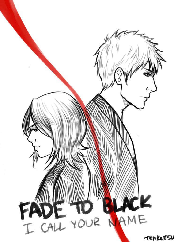 Fade to Black by Ten-Ketsu