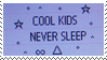 Cool Kids Never Sleep Stamp by XPixelPriorX