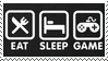 Eat Sleep Game Stamp by XPixelPriorX
