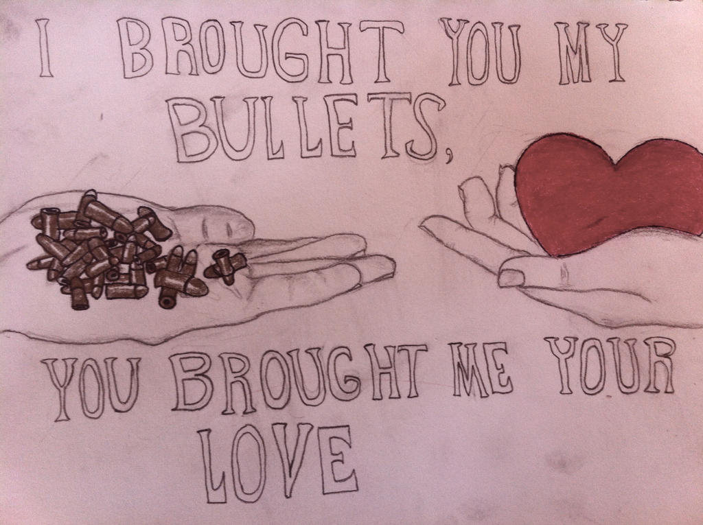 I Brought You My Bullets, You Brought Me Your Love by ...