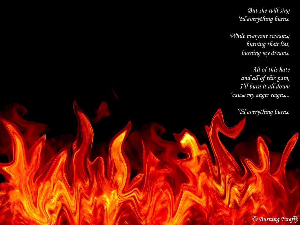Everything Burns by Kindred-Spirit on DeviantArt