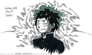 Inktober - Day Fifteen: WEAK by AnimeGirlMika