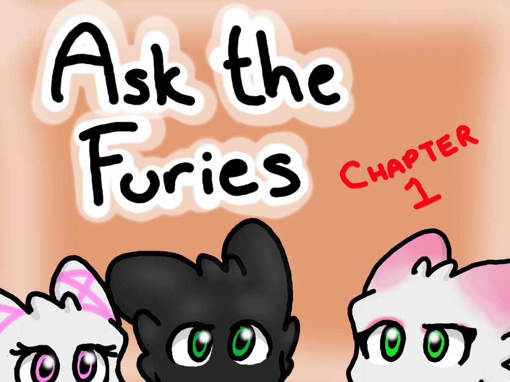 Ask the Furies by PokemonNightFury