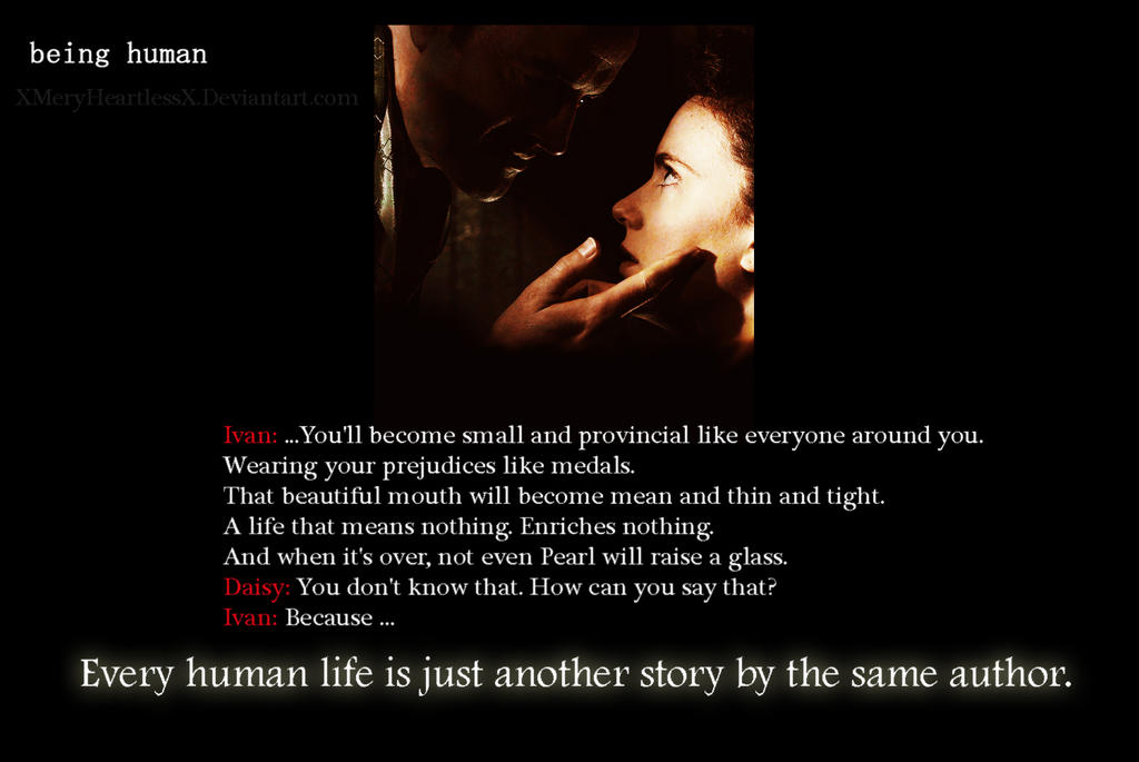 Every Human Life Being Human Quote By Xmeryheartlessx On Deviantart