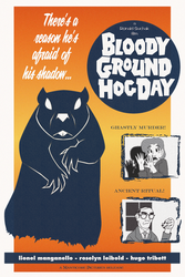 Bloody Groundhog Day poster by tymime