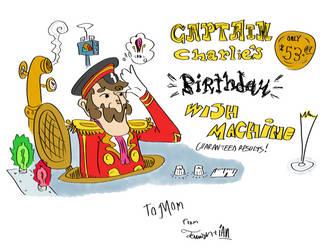 Captain Charlie's Birthday Wish Machine by tymime