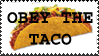 Obey the Taco Stamp by ninacat309