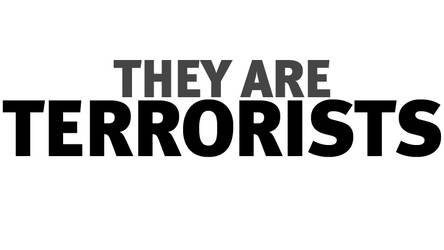 They are Terrorists