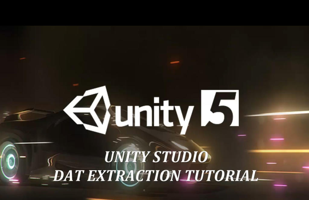 UNITY ENGINE DAT FILES EXTRACTION TUTORIAL by Oo-FiL-oO on