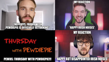 FRIDAYS WITH PEWDIEPIE RETURNS!!! by TheDelinquentPrince