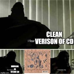 clean version of in utero cd btw whoop whoop  meme