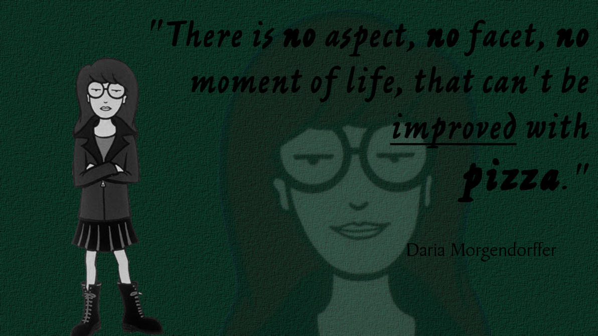 Quotes To Live By Tv Quotes To Live1 Daria And Pizzalonelyguyinbedroom On