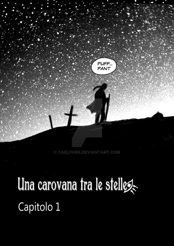 UNA CAROVANA TRA LE STELLE page 0 by Caelpher by CaelpHer