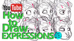 HOW TO DRAW EXPRESSIONS - A YouTube Tutorial