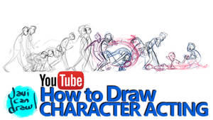 HOW TO DRAW CHARACTER ACTING - A YouTube Tutorial by javicandraw