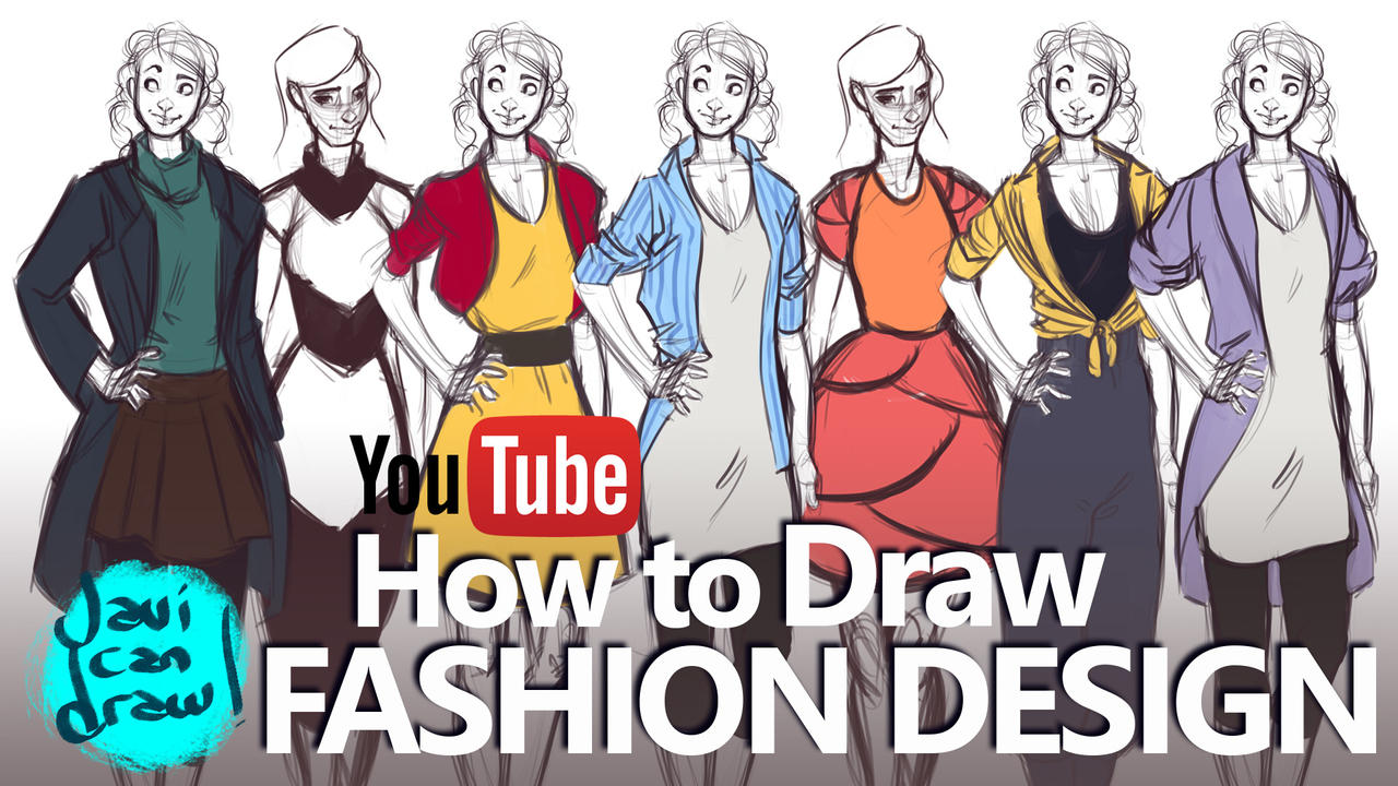 FASHION DESIGN BASICS - A YouTube Tutorial by javicandraw
