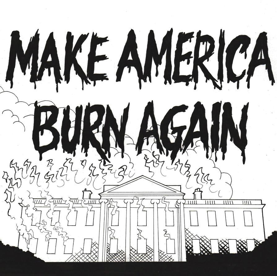 Make America Burn Again by marcAhix