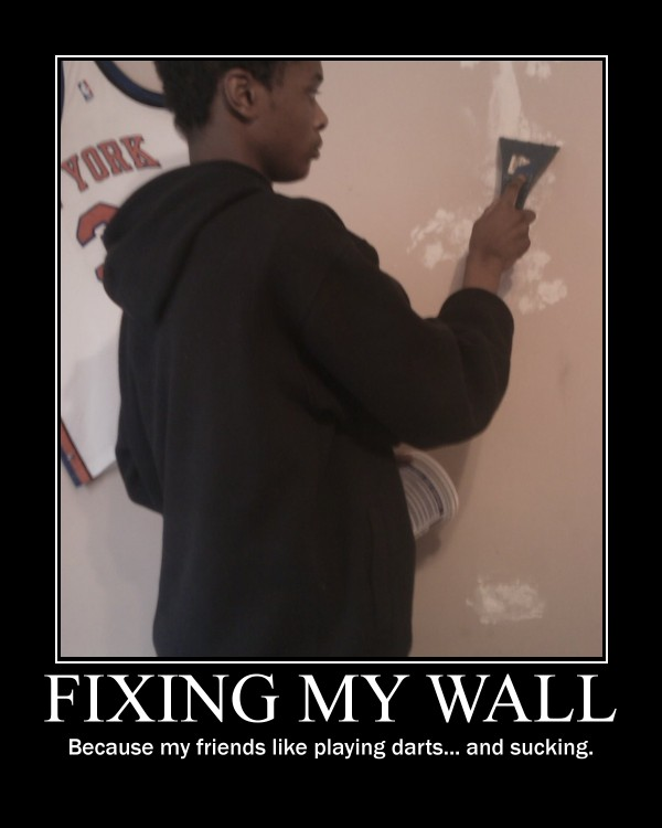 Fixing my Wall -demotivation- by Dragunov-EX