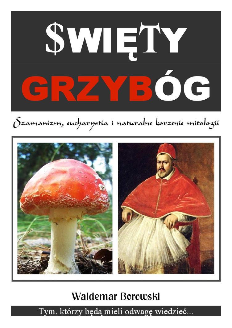 SWIETY GRZYBOG by WaldekBorowski