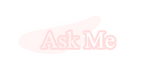 Ask Me by kana-channn
