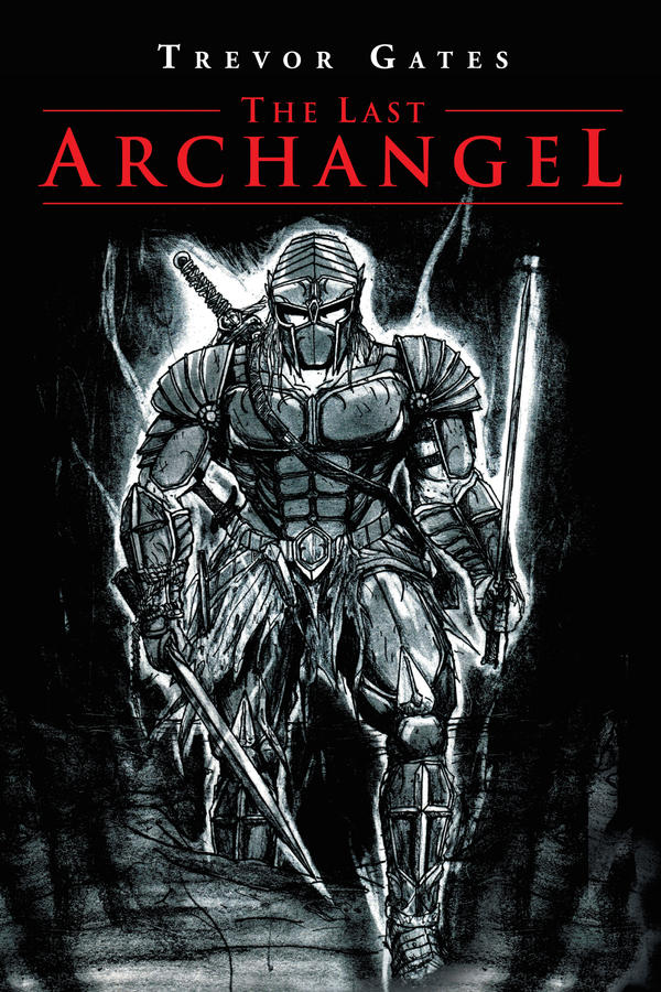 The Last Archangel by Trevor Gates by The-Infamous-MrGates