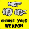 ::CHOOSE YOUR WEAPON::