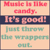 ::Music is Like Candy::