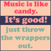 ::Music is Like Candy:: by mimblewimble