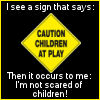 Caution: Small children