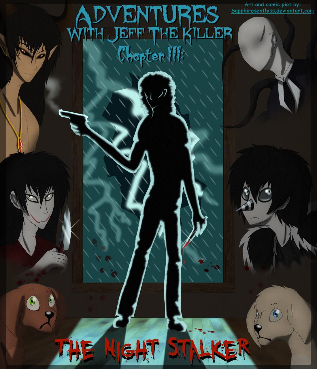 AWJTK Chapter III: The Night Stalker by Sapphiresenthiss