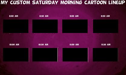 My Custom Saturday Morning Cartoon Lineup