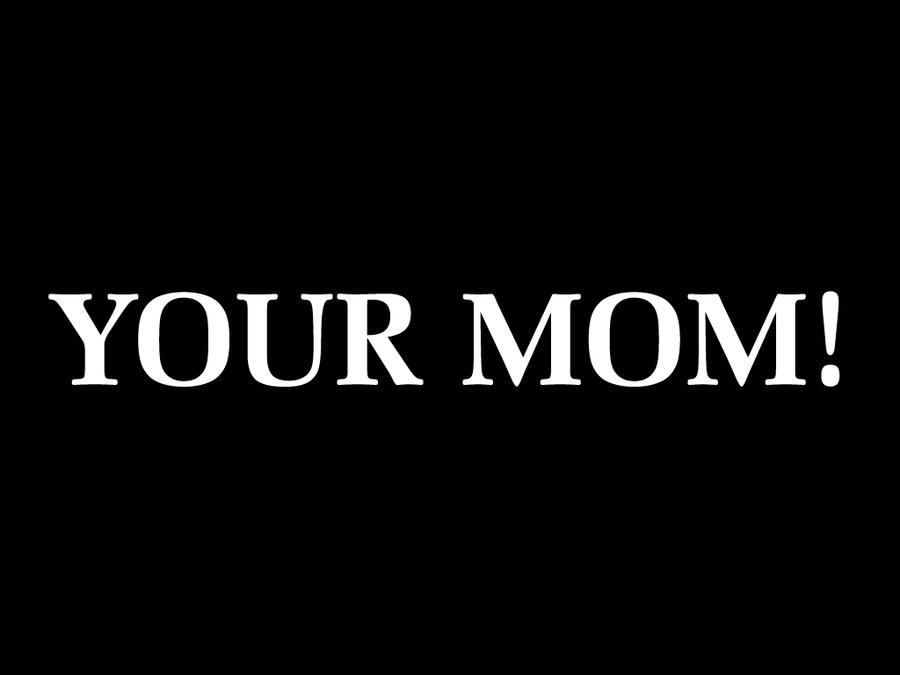 Your Mom 81