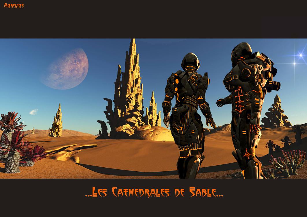 LES CATHEDRALES DE SABLE  ( SAND CATHEDRALS) by AURELYUS