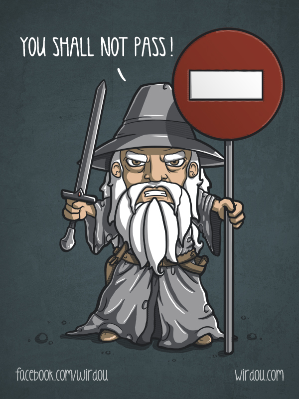 You Shall Not Pass By Wirdoudesigns On Deviantart